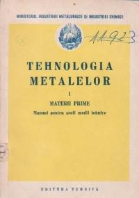 Tehnologia metalelor, I (Materii prime) - Manual pentru scoli medii tehnice