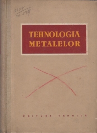 Tehnologia metalelor (Traducere dupa editia a treia in limba rusa)
