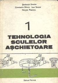 Tehnologia sculelor aschietoare, Volumul I