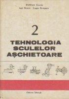 Tehnologia sculelor aschietoare, Volumul al II-lea