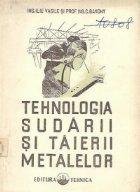 Tehnologia sudarii si taierii metalelor