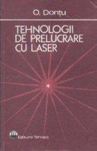 Tehnologie de prelucrare cu laser