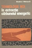 Tehnologii noi in extractia carbunelui energetic