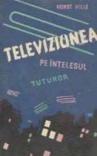 Televiziunea pe intelesul tuturor (Traducere din limba germana)