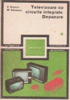Televizoare cu circuite integrate. Depanare, Volumul I