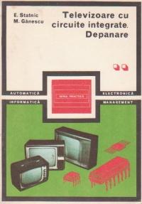 Televizoare cu circuite integrate. Depanare, Volumul al II-lea