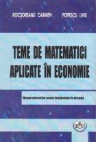 Teme de matematici aplicate in economie - Manual universitar pentru invatamantul la distanta