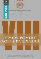 Teme supliment Gazeta Matematica. Clasa a VIII-a