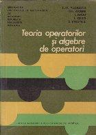 Teoria operatorilor si algebre de operatori