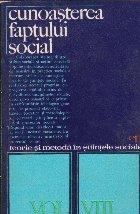 Teorie si metoda in stiintele sociale, Vol. VIII Cunoasterea faptului social