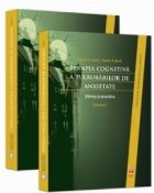 TERAPIA COGNITIVA A TULBURARILOR DE ANXIETATE. Stiinta si practica, Volumele I si II