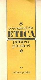 Termeni de etica pentru pionieri, Volumele I si II
