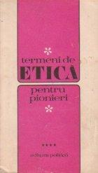 Termeni de etica pentru pionieri, Volumul al IV-lea
