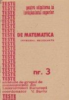 Teste de matematica integral rezolvate, Nr. 3 - Alcatuite de grupul de matematicieni din I. microProiect Bucuresti