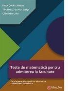 Teste de matematica pentru admiterea la facultate - Facultatea de Matematica si Informatica Universitatea Politehnica
