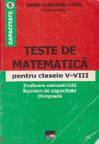 Teste de matematica pentru clasele V - VIII (evaluare semestriala, examen de capacitate, olimpiada)