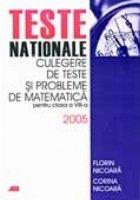 TESTE NATIONALE. CULEGERE DE TESTE SI PROBLEME DE MATEMATICA PENTRU CLASA a VIII-a 2005