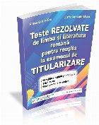 Teste rezolvate de Limba si Literatura romana pentru reusita la examenul de titularizare