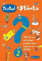 Testul de știință nr. 2. 200 de noi întrebări pentru micii oameni de știință