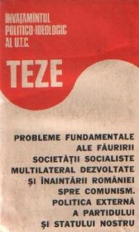 Teze - Probleme fundamentale ale fauririi societatii socialiste multilateral dezvoltate si inaintarii Romaniei spre comunism. Politica externa a partidului si statului nostru