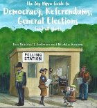 The Big Hippo Guide to Democracy, Referendums, General Elect