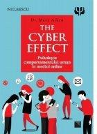 The Cyber Effect. Psihologia comportamentului uman in mediul online
