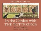 the Garden with The Totterings
