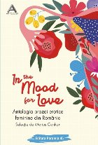 In the mood for love. Antologia prozei erotice feminine din România