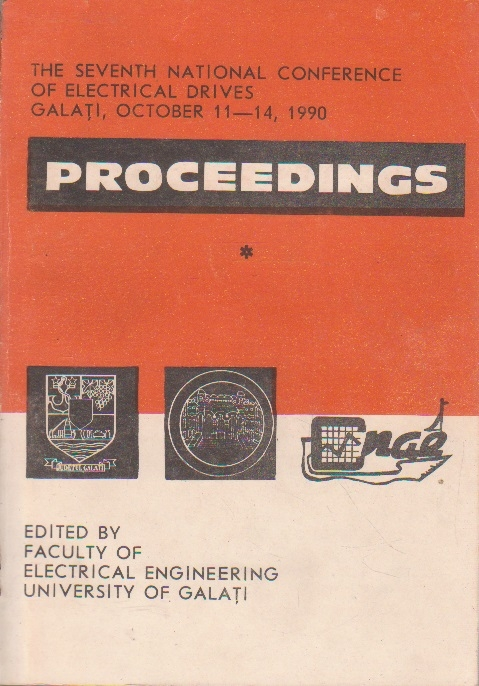 The Seventh National Conference Of Electrical Drives Galati, October 11-14, 1990 - Proceedings, Vol. I