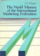 The World Mission of the International Marketing Federation