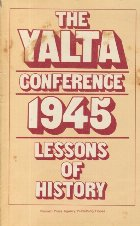 The Yalta Conference 1945 - Lessons of History