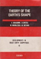 Theory of the Earth's Shape - Developments in solid earth geophysics
