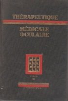 Therapeutique medicale oculaire Tome