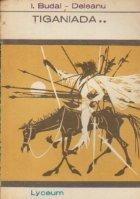 Tiganiada, Volumele I si II