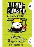 Timmy Fiasco 4. 100% fara microbi