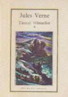 Tinutul blanurilor, Volumele I si II