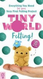 Tiny World: Felting!