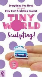 Tiny World: Sculpting!