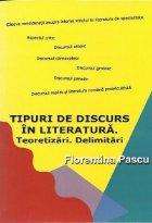 Tipuri de discurs in literatura. Teoretizari. Delimitari