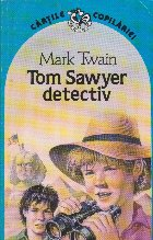 Tom Sawyer detectiv si Tom Sawyer in strainatate