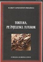 Tortura, pe intelesul tuturor -  Memorii, Editia a II-a