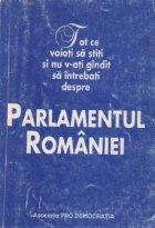 Tot ce voiati sa stiti si nu v-ati gindit sa intrebati despre Parlamentul Romaniei
