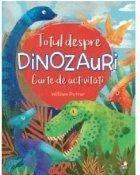 Totul despre dinozouri. Carte de activitati