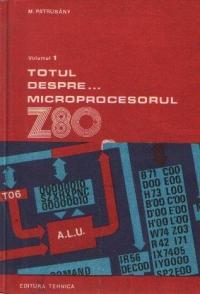 Totul despre... microprocesorul Z80, volumul I