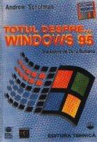 Totul despre... WINDOWS 95