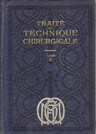 Traite de technique chirurgicale, Tome IV