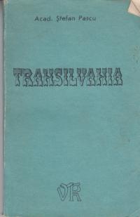 Transilvania - Inima a pamantului romanesc si leagan al poporului roman