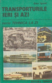 Transporturile ieri si azi
