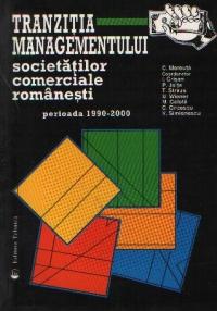 Tranzitia managementului societatilor comerciale romanesti - Perioada 1990-2000
