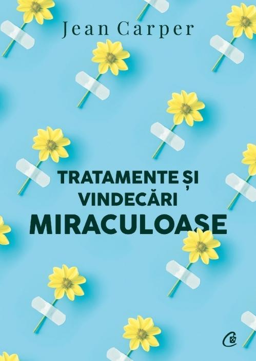 Tratamente și vindecări miraculoase